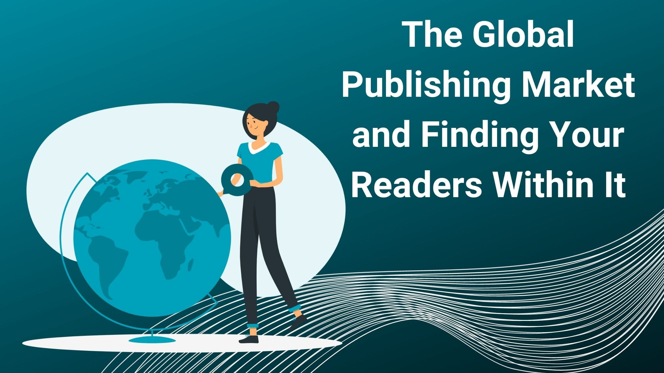 Global publishing market and finding readers